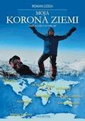 Moja korona ziemi. Dzienniki z wypraw - Roman Dzida - ebook