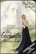 Die Geschwister Bourbon-Conti - Ein fatales Familiengeheimnis - Bettina Reiter - E-Book
