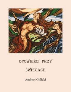 Opowieści przy świecach - Andrzej Galicki - ebook