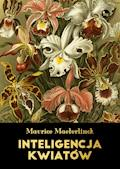 Inteligencja kwiatów - Maurice Maeterlinck - ebook