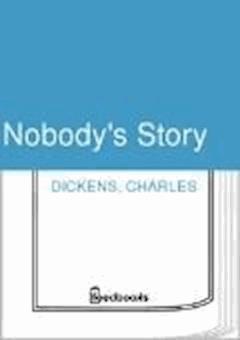 Nobody's Story - Charles Dickens - ebook
