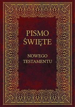 Biblia. Pismo Święte Nowego Testamentu - Bp Kazimierz Romaniuk - ebook