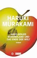 Hard-boiled Wonderland und Das Ende der Welt - Haruki Murakami - E-Book