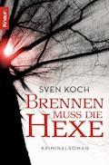 Brennen muss die Hexe - Sven Koch - E-Book