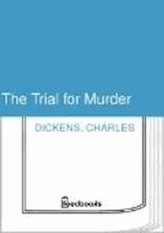 The Trial for Murder - Charles Dickens - ebook