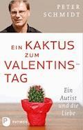 Ein Kaktus zum Valentinstag - Peter Schmidt - E-Book