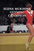 Elena Mukhina Olympic Champion - Alberto Capra - E-Book