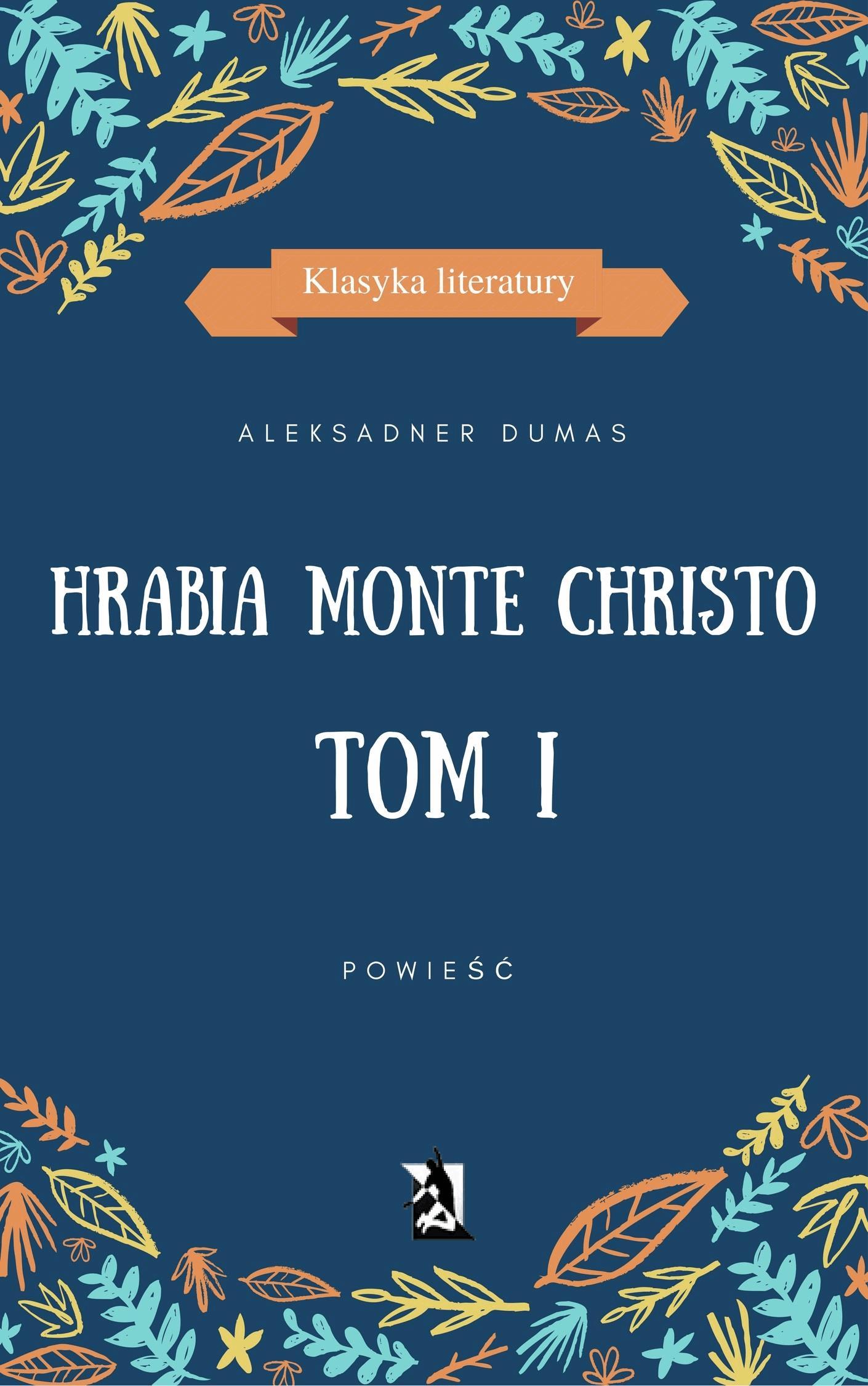 Hrabia Monte Christo. Tom I - Tylko w Legimi możesz przeczytać ten tytuł przez 7 dni za darmo. - Aleksander Dumas