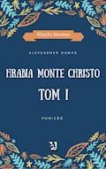 Hrabia Monte Christo. Tom I - Aleksander Dumas - ebook