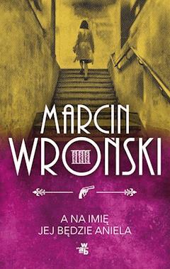 A na imię jej będzie Aniela - Marcin Wroński - ebook