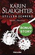 Stiller Schmerz - Karin Slaughter - E-Book