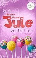 Jule - Band 4: Zartbitter - Beatrix Mannel - E-Book