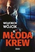 Młoda krew - Wojciech Wójcik - ebook