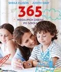 365 niegłupich zabaw po szkole - Sheila Ellison, Judith Gray - ebook