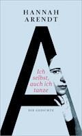 Ich selbst, auch ich tanze - Hannah Arendt - E-Book