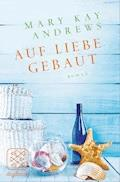 Auf Liebe gebaut - Mary Kay Andrews - E-Book