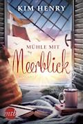 Mühle mit Meerblick - Kim Henry - E-Book