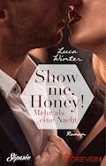 Show me, Honey! - Luca Winter - E-Book