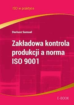 Zakładowa kontrola produkcji a norma ISO 9001 - Artur Preus - ebook