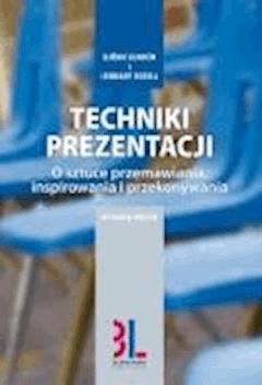 Techniki prezentacji - o sztuce przemawiania, inspirowania i angażowania - Björn Lundén, Lennart Rosell - ebook