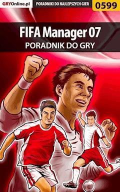 """FIFA Manager 07 - poradnik do gry - Dawid """"Taikun"""" Mączka - ebook"""