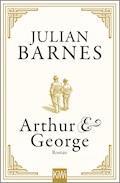 Arthur & George - Julian Barnes - E-Book