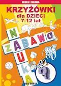Krzyżówki dla dzieci 7-12 lat - Beata Guzowska, Iwona Kowalska, Mateusz Jagielski - ebook