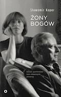Żony bogów. Sześć portretów żon sławnych pisarzy - Sławomir Koper - ebook