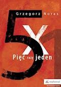 Pięć razy jeden - Grzegorz Noras - ebook