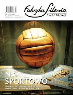 Fabryka Silesia 1(15)/2017 - Opracowanie zbiorowe - ebook
