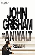 Der Anwalt - John Grisham - E-Book