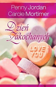 Dzień Zakochanych - Penny Jordan, Carole Mortimer - ebook