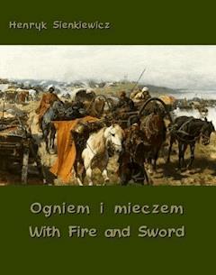 Ogniem i mieczem. With Fire and Sword - Henryk Sienkiewicz - ebook