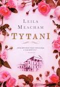 Tytani - Leila Meacham - ebook