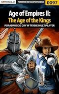 "Age of Empires II: The Age of the Kings - Multiplayer - poradnik do gry - Artur ""MAO"" Okoń - ebook"
