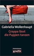 Grappa lässt die Puppen tanzen - Gabriella Wollenhaupt - E-Book