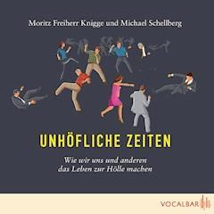 Unhöfliche Zeiten - Moritz  Knigge - Hörbüch