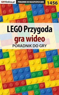 """LEGO Przygoda gra wideo - poradnik do gry - Patrick """"Yxu"""" Homa - ebook"""