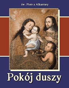 Pokój duszy - św. Piotr z Alkantary - ebook