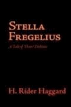 Stella Fregelius - Henry Rider Haggard - ebook