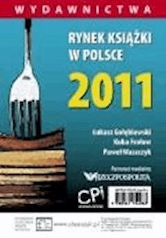 Rynek książki w Polsce 2011. Wydawnictwa - Łukasz Gołębiewski, Kuba Frołow, Paweł Waszczyk - ebook