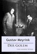 Der Golem und andere Werke - Gustav Meyrink - E-Book