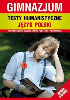 Testy humanistyczne. Język polski. Gimnazjum. Nowa forma - Elżbieta Bator, Alina Łoboda - ebook