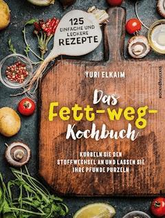Das Fett-weg-Kochbuch - Yuri Elkaim - E-Book