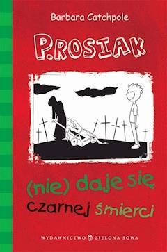 P.Rosiak (nie)daje się czarnej śmierci - Barbara Catchpole - ebook