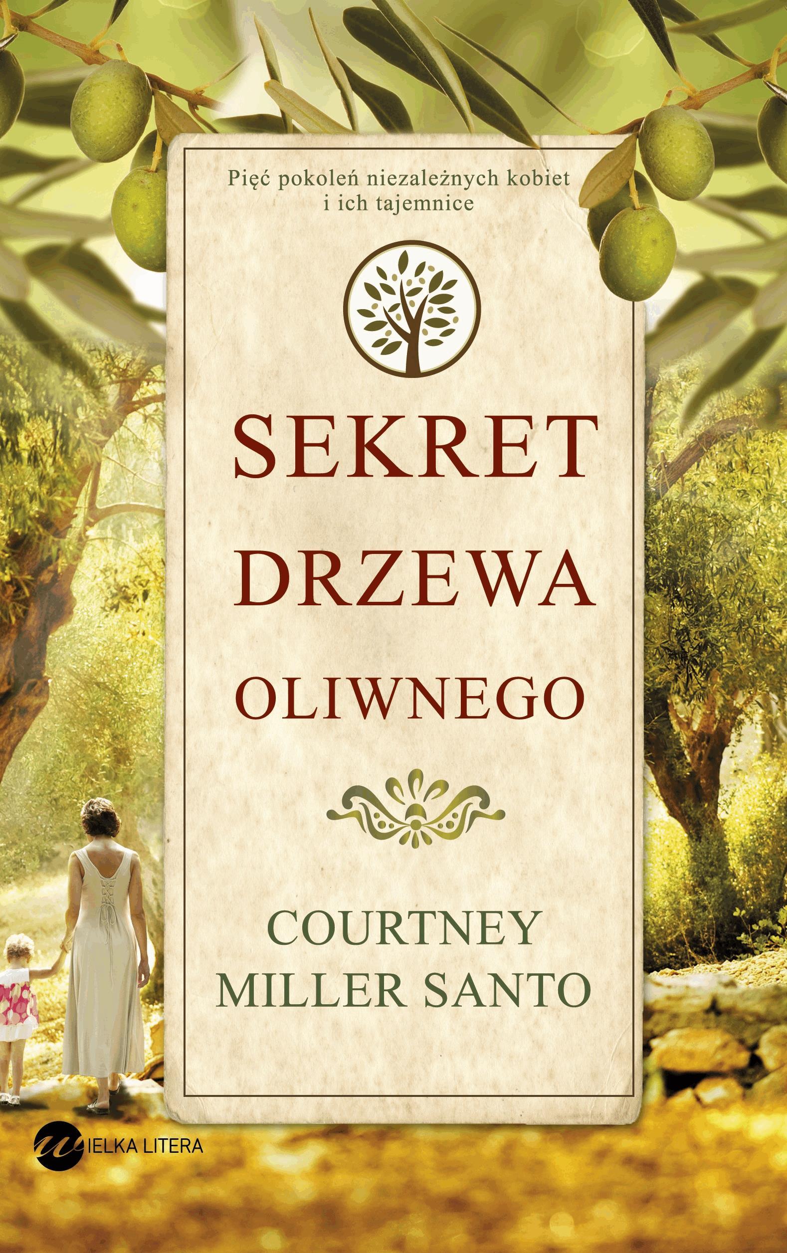 Sekret drzewa oliwnego - Tylko w Legimi możesz przeczytać ten tytuł przez 7 dni za darmo. - Courtney Miller Santo