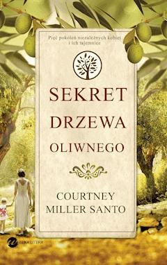 Sekret drzewa oliwnego - Courtney Miller Santo - ebook