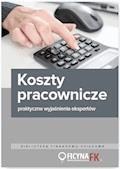 Koszty pracownicze – praktyczne wyjaśnienia ekspertów - Mariusz Olech - ebook