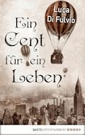 Ein Cent für ein Leben - Luca Di Fulvio - E-Book