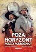 Poza horyzont. Polscy podróżnicy - Joanna Łenyk-Barszcz, Przemysław Barszcz - ebook